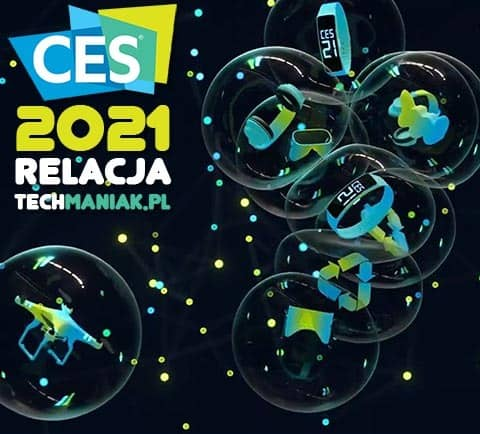 CES 2021 - raport techManiaK.pl