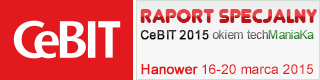 CeBIT 2015 - raport techManiaK.pl