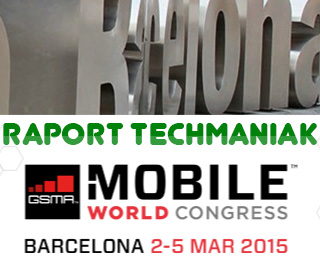 MWC 2015 - raport techManiaK.pl