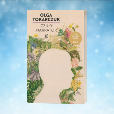 Olga Tokarczuk: Czuły narrator